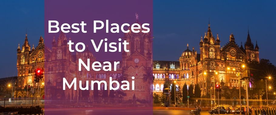 Best Places to Visit Near Mumbai