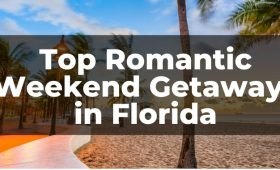 Romantic Weekend Getaways in Florida