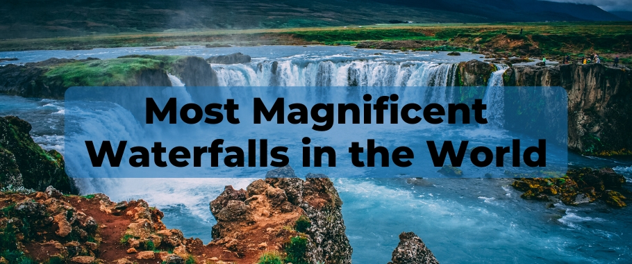 Most Magnificent Waterfalls in the World