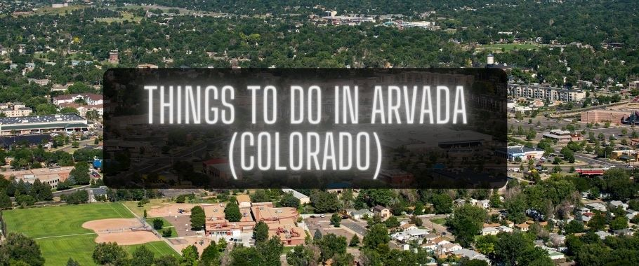 Things to Do in Arvada