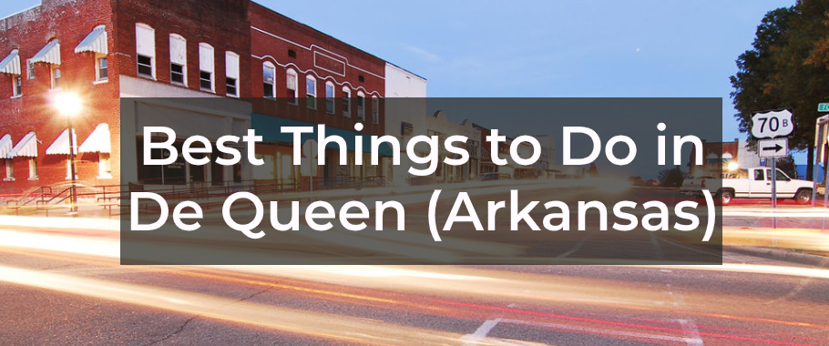 Best things to Do in De Queen (Arkansas)
