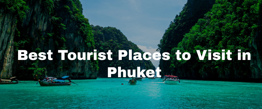 Tourist Places to Visit in Phuket